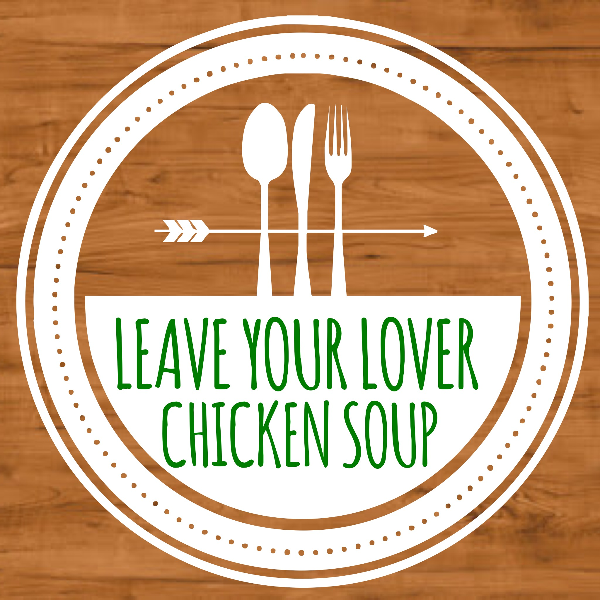 Leave your lover chicken soup